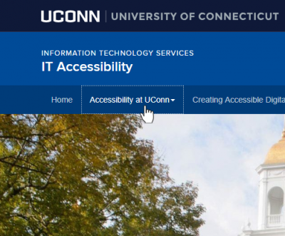 demonstration of non-color dependent focus: banner UCONN University of Connecticut; header Information Technology Services, IT Accessibility; navigation bar Home, Accessibility at UConn, Creating Accessible Digital...with visual focus on Accessibility at UConn
