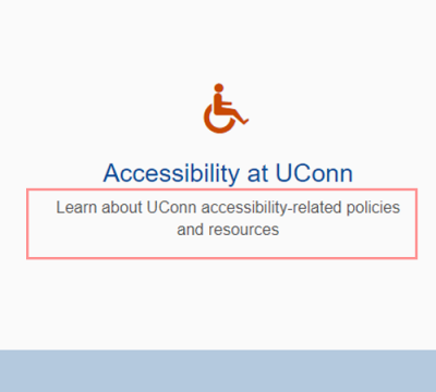 icon and text: Accessibility at UConn Learn about UConn accessibility-related policies and resources