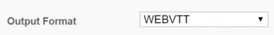 Conversion output set to WEBVTT