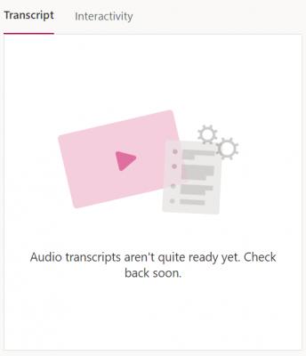 audio transcripts aren't quite ready yet message in Microsoft Stream